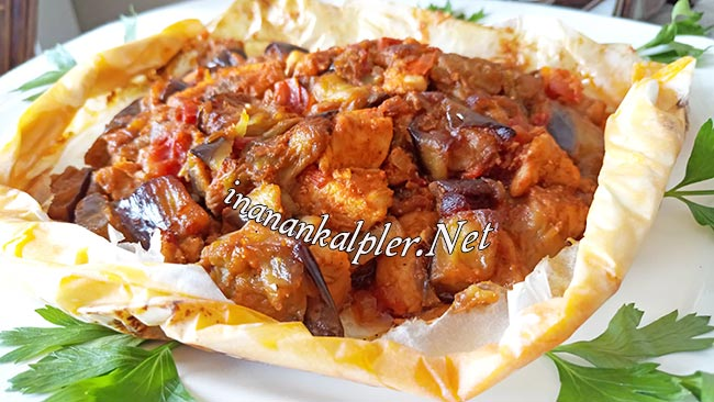 Patlıcanlı Tavuklu Kağıt Kebabı - www.inanankalpler.net