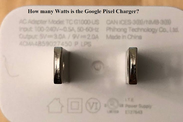 How many watts is the Google pixel charger?
