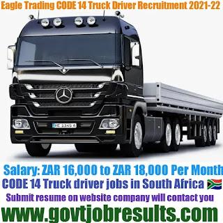 Eagle Trading CODE 14 Truck Driver Recruitment 2021-22