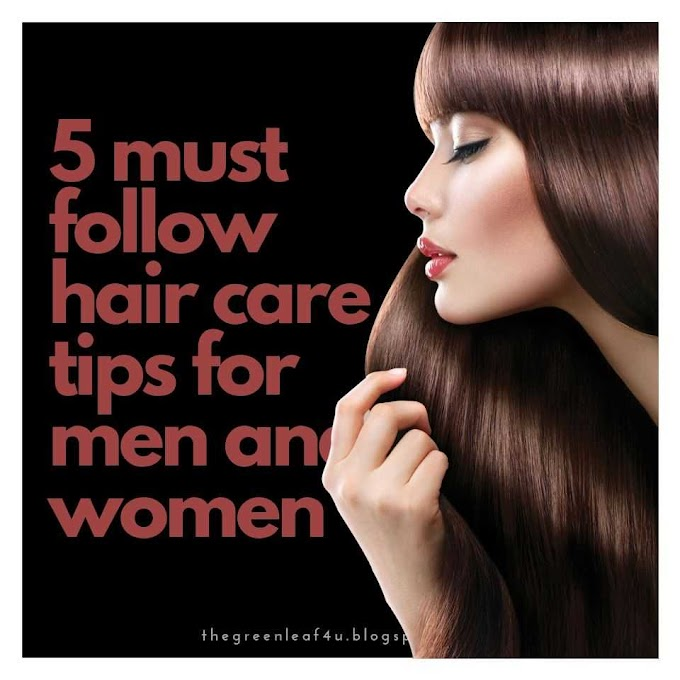 5 must follow hair care tips for men and women