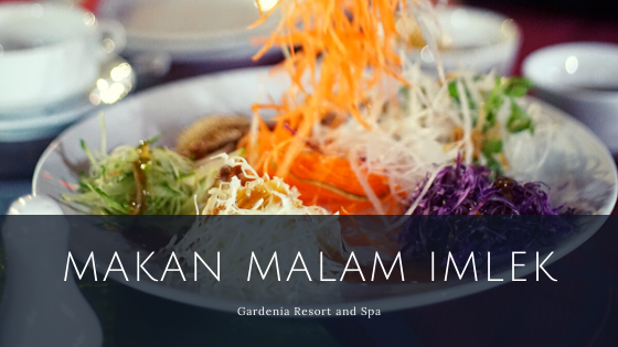 Makan Malam Imlek di Gardenia Resort and Spa