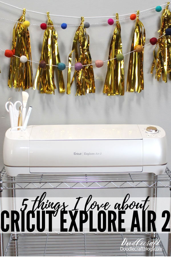 5 Things I Love About My Cricut Explore Air 2