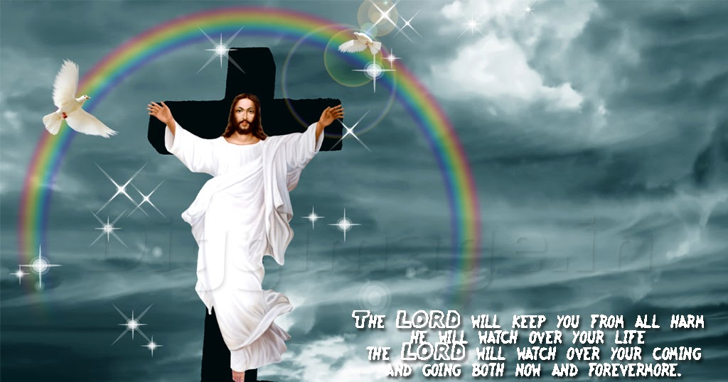 Jesus Christ 3d Wallpaper Download The Lord Will Keep You From All Harm He Will Watch Over