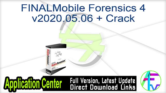 FINALMobile Forensics 4 v2020.05.06 + Crack