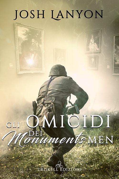 """Libri in uscita: """"Gli omicidi dei Monuments Men"""" (Serie L'arte del delitto #4) di Josh Lanyon"""