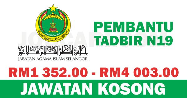 Jawatan Kosong Pembantu Tadbir N19 Di Jabatan Agama Islam Selangor Gaji Rm1 352 00 Rm4 003 00 Jobcari Com Jawatan Kosong Terkini