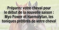 Préparez votre cheval pour le début de la nouvelle saison : Myo Power et Haemolytan, les toniques préférés de votre cheval