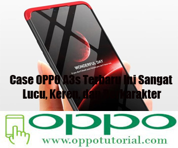 Case OPPO A3s Terbaru Ini Sangat Lucu, Keren, dan Berkarakter