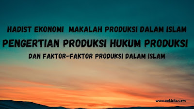 makalah produksi dalam islam