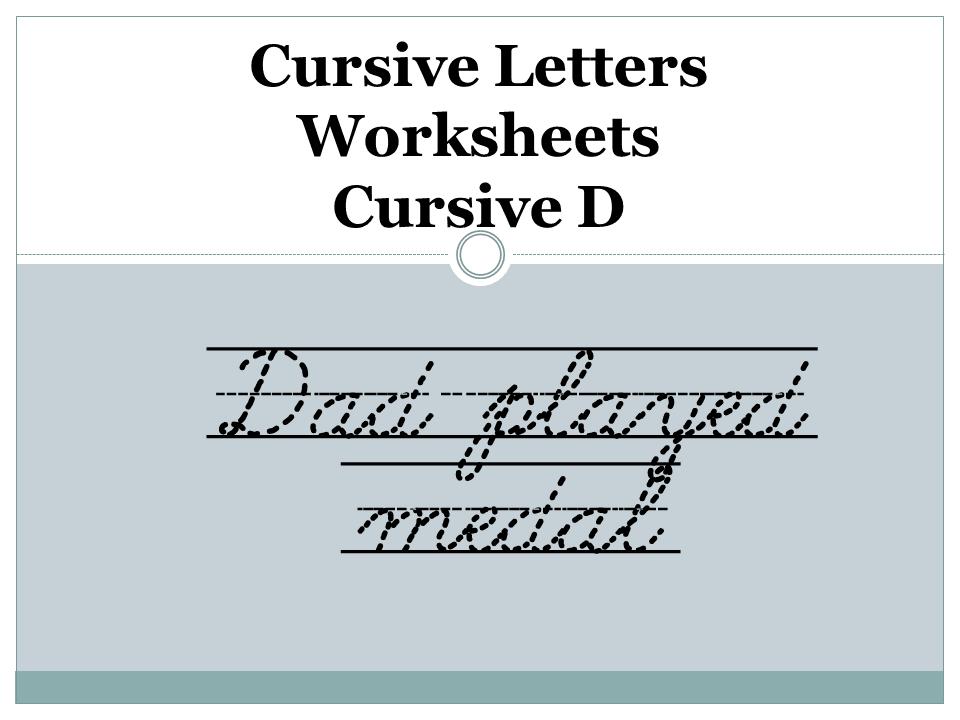 Cursive Letters Worksheets - Cursive D