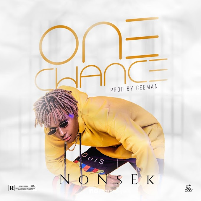 MUSIC: Nonsek - One Chance (Prod by. Ceeman)