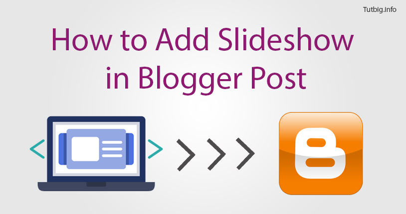 How to Add Slideshow in Blogger Post