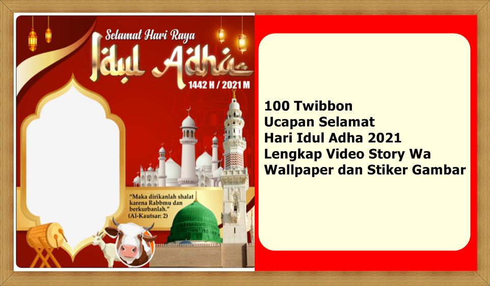100  Twibbon Ucapan Selamat Hari Idul Adha 2021 Lengkap Video Story Wa, Wallpaper dan Stiker Gambar