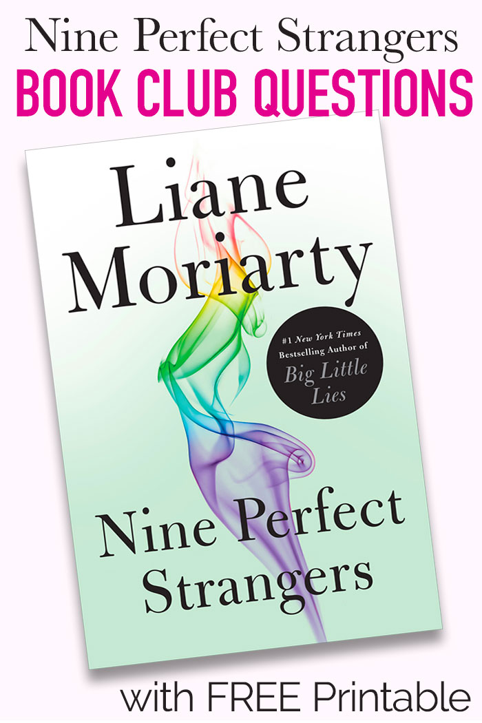 Book club questions for Nine Perfect Strangers by Liane Moriarty - includes a FREE printable! Your book club will love these questions about Liane Moriarty's latest best seller. Perfect for online book clubs or  traditional book club discussion questions. #bookclub #lianemoriarty #books #bookchat