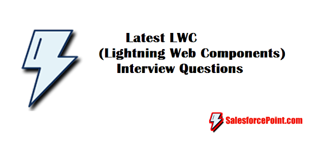 Latest LWC Interview Questions