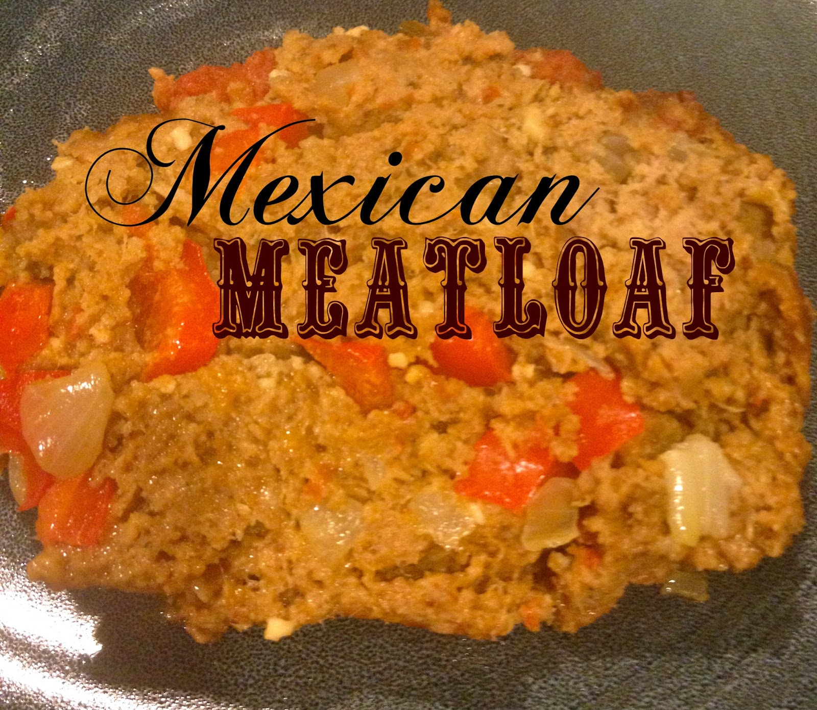 I Do Declaire Mexican Meatloaf