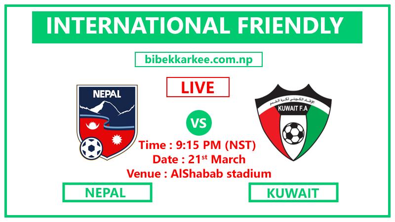 Nepal vs Kuwait , Live : Nepal Vs Kuwait  International Friendly, 21 March, Fifa friendly match