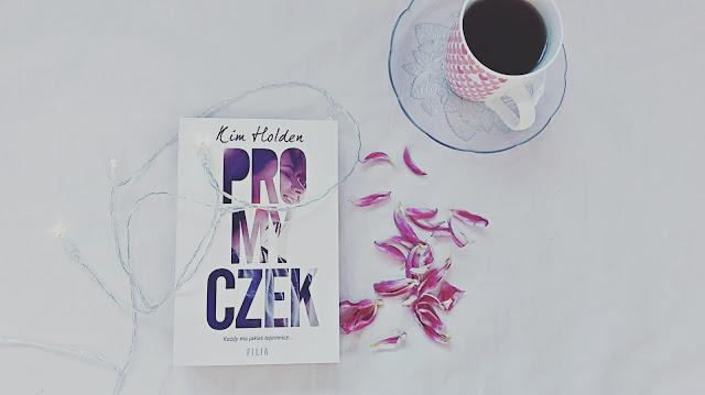 http://czytamogladampisze.blogspot.com/2017/04/promyczek-kim-holden.html