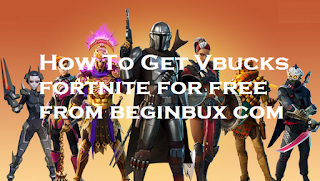Beginbux.com || How to get Vbucks fortnite for free from beginbux com