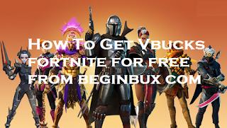 Beginbux.com || How to get Vbucks fortnite for free from beginbux com