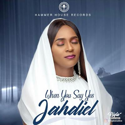 Jahdiel - When You Say Yes Lyrics