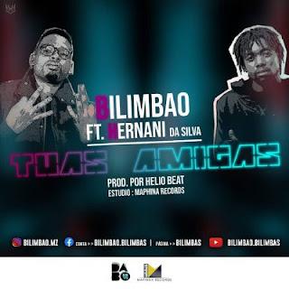 Bilimbao - Tuas Amigas (feat. Hernani da Silva) (Prod. Helio Beat)