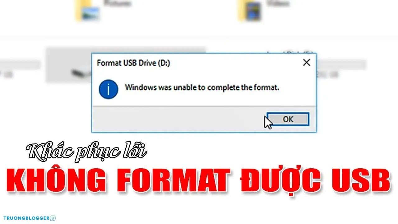 """Cách giải quyết """"Windows was unable to complete the format"""""""