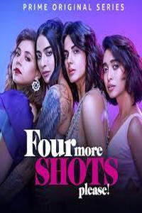 Download Four More Shots Please (2019) [Season 1 ] {All Episodes} (Hindi) 480p-720p-1080p