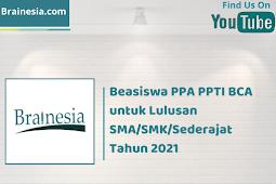 Beasiswa PPA PPTI BCA untuk Lulusan SMA/SMK/Sederajat Tahun 2021