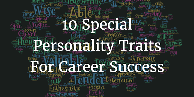 "Header image of the article ""10 Special Personality Traits For Career Success"". List of special traits/qualities successful people have."