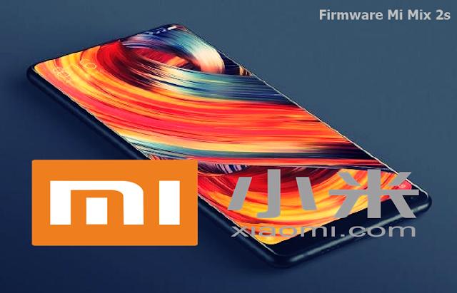 Kumpulan Rom/Firmware Xiaomi Mi Mix 2s Terbaru dan Lengkap