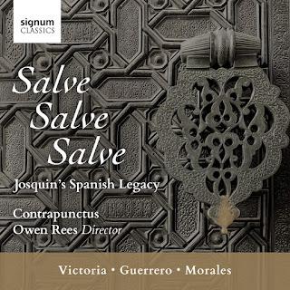 Salve, Salve, Salve: Josquin's Spanish legacy - Morales, Guerrero, Victoria, Josquin Desprez; Contrapunctus, Owen Rees; Signum Classics