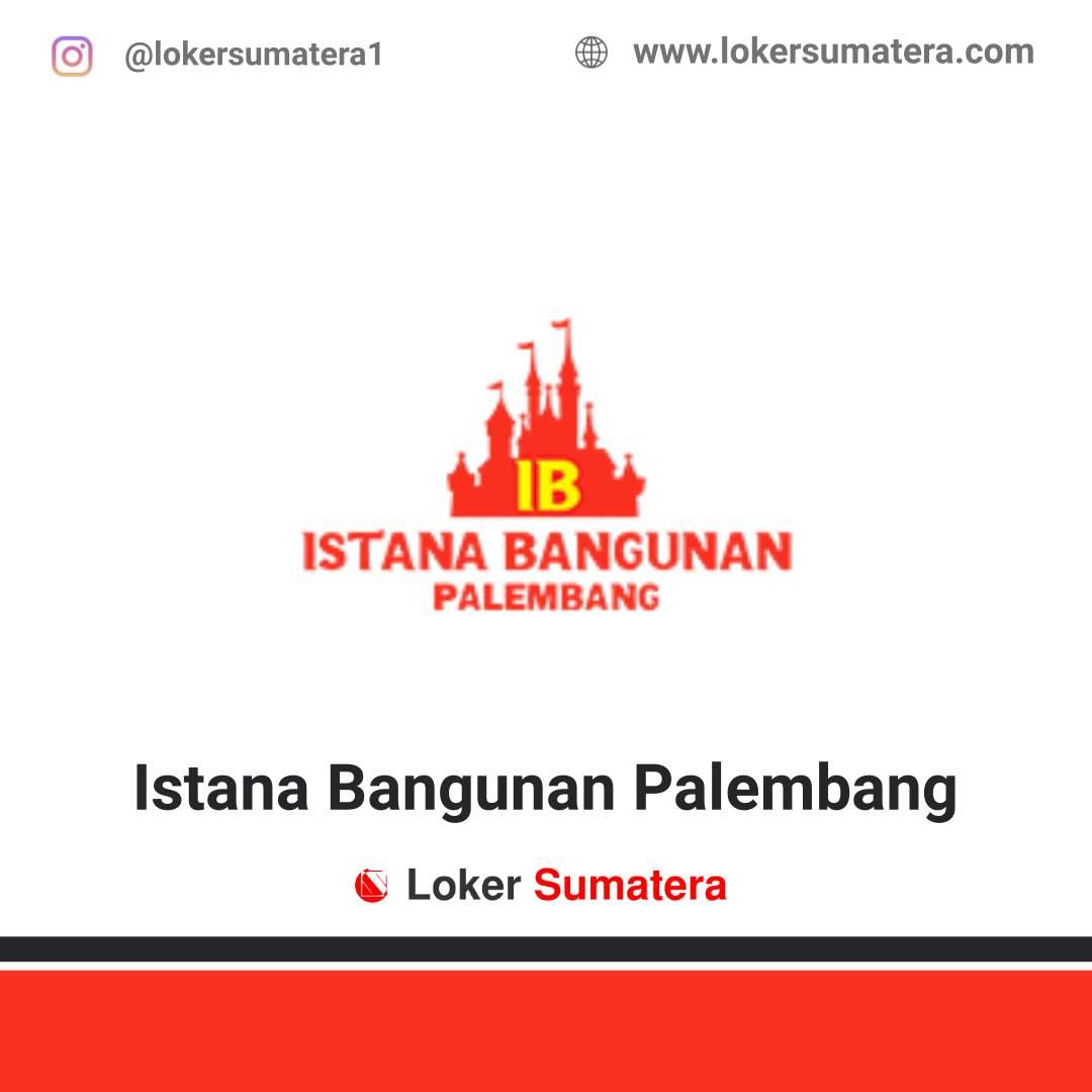 Lowongan Kerja Palembang: Istana Bangunan Juni 2020