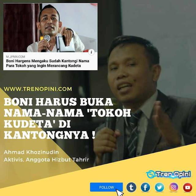 Narasi 'kudeta' yang dipasarkan oleh Boni, juga sangat berbahaya bagi persatuan dan kesatuan bangsa Indonesia. Jika Boni tidak segera mengumumkan nama tersebut, hal ini akan membuka praduga dan saling curiga antar sesama anak bangsa.