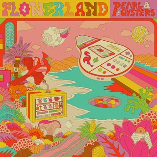 Pearl & the Oysters - Flowerland Music Album Reviews