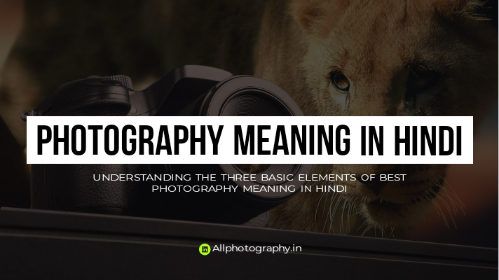 Photography meaning in hindi