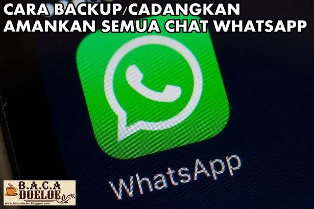 Cara Backup atau Cadangkan semua Chat di Whatsapp, Info Cara Backup atau Cadangkan semua Chat di Whatsapp, Informasi Cara Backup atau Cadangkan semua Chat di Whatsapp, Tentang Cara Backup atau Cadangkan semua Chat di Whatsapp, Berita Cara Backup atau Cadangkan semua Chat di Whatsapp, Berita Tentang Cara Backup atau Cadangkan semua Chat di Whatsapp, Info Terbaru Cara Backup atau Cadangkan semua Chat di Whatsapp, Daftar Informasi Cara Backup atau Cadangkan semua Chat di Whatsapp, Informasi Detail Cara Backup atau Cadangkan semua Chat di Whatsapp, Cara Backup atau Cadangkan semua Chat di Whatsapp dengan Gambar Image Foto Photo, Cara Backup atau Cadangkan semua Chat di Whatsapp dengan Video Vidio, Cara Backup atau Cadangkan semua Chat di Whatsapp Detail dan Mengerti, Cara Backup atau Cadangkan semua Chat di Whatsapp Terbaru Update, Informasi Cara Backup atau Cadangkan semua Chat di Whatsapp Lengkap Detail dan Update, Cara Backup atau Cadangkan semua Chat di Whatsapp di Internet, Cara Backup atau Cadangkan semua Chat di Whatsapp di Online, Cara Backup atau Cadangkan semua Chat di Whatsapp Paling Lengkap Update, Cara Backup atau Cadangkan semua Chat di Whatsapp menurut Baca Doeloe Badoel, Cara Backup atau Cadangkan semua Chat di Whatsapp menurut situs https://www.baca-doeloe.com/, Informasi Tentang Cara Backup atau Cadangkan semua Chat di Whatsapp menurut situs blog https://www.baca-doeloe.com/ baca doeloe, info berita fakta Cara Backup atau Cadangkan semua Chat di Whatsapp di https://www.baca-doeloe.com/ bacadoeloe, cari tahu mengenai Cara Backup atau Cadangkan semua Chat di Whatsapp, situs blog membahas Cara Backup atau Cadangkan semua Chat di Whatsapp, bahas Cara Backup atau Cadangkan semua Chat di Whatsapp lengkap di https://www.baca-doeloe.com/, panduan pembahasan Cara Backup atau Cadangkan semua Chat di Whatsapp, baca informasi seputar Cara Backup atau Cadangkan semua Chat di Whatsapp, apa itu Cara Backup atau Cadangkan semua Chat di Whatsapp, penjelasan dan pengert