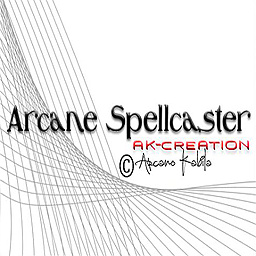 *Arcane Spellcaster* AK Creation