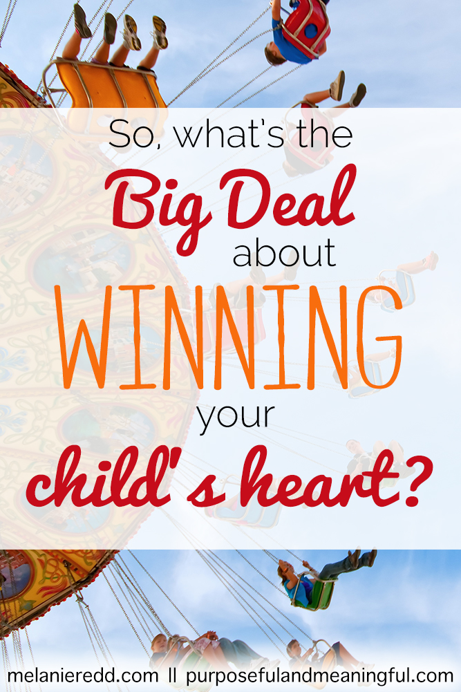 What's the Big Deal about winning your child's heart?