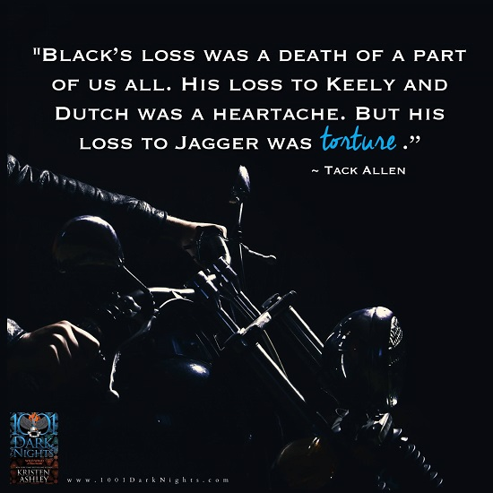 """""""Black's loss was a death of a part of us all. His loss to Keely and Dutch was a heartache. But his loss to Jagger was torture."""" – Tack Allen"""