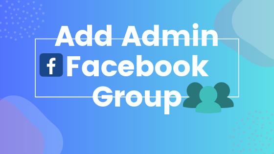 Add Admin Facebook Group