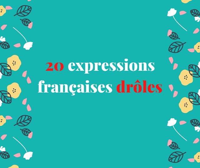 20 expressions françaises drôles