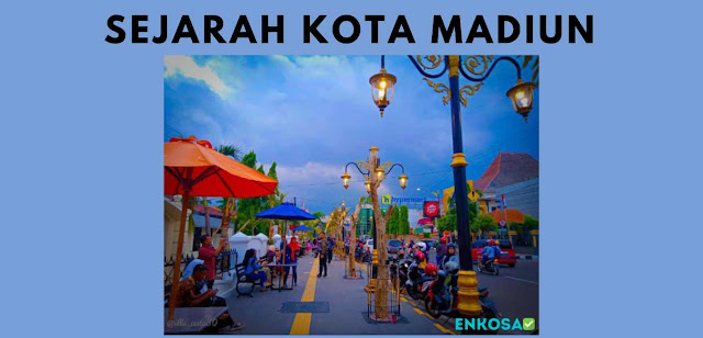 Sejarah Singkat Kota Madiun dan Penamaanya