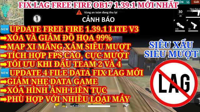 FIX LAG FREE FIRE OB17 1.39.1 MỚI NHẤT - APK LITE V3 XÓA VÀ GIẢM ĐỒ HỌA 99% VỚI MAP XI MĂNG CỰC MƯỢT