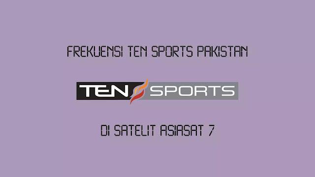 Frekuensi Ten Sports Pakistan Terbaru