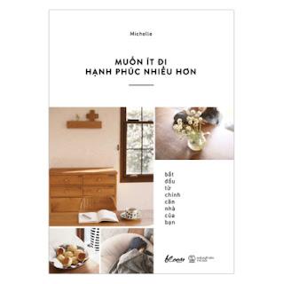 Muốn Ít Đi, Hạnh Phúc Nhiều Hơn: Bắt Đầu Từ Chính Căn Nhà Của Bạn ebook PDF EPUB AWZ3 PRC MOBI