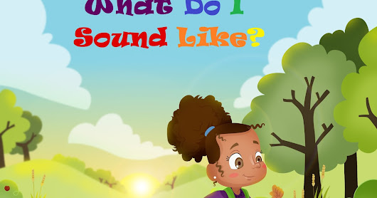 Interview with Melissa Phillips Jordan, Author of Children's picture book titled What Do I Sound Like?