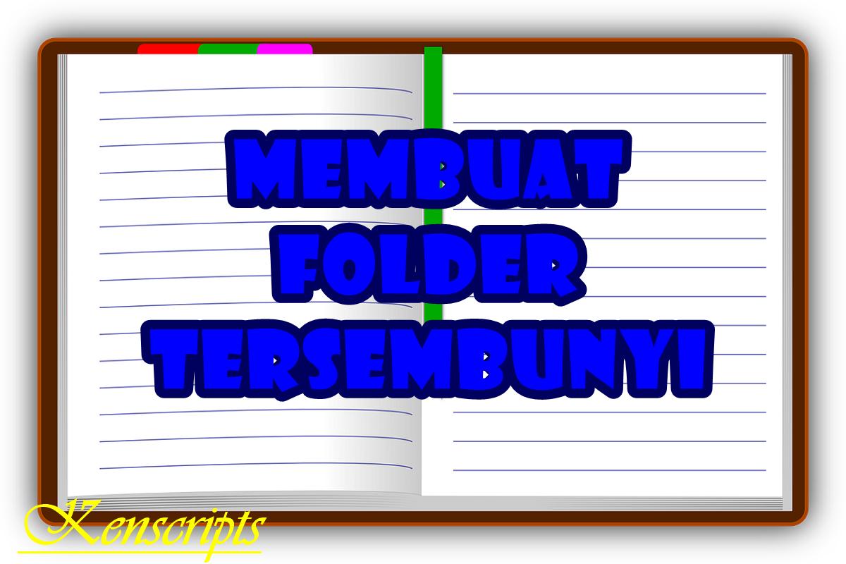 Cara Membuat Folder Tersembunyi Dengan Notepad   Kenscripts