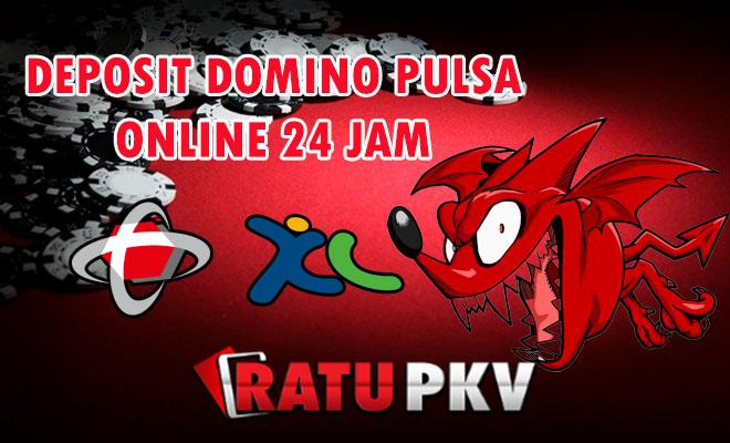 DEPOSIT DOMINO PULSA ONLINE 24 JAM