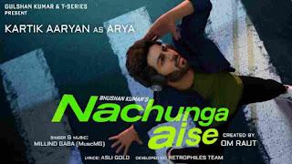 Nachunga Aise Lyrics - Kartik Aaryan - Millind Gaba